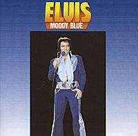 Elvis Presley. Moody Blue