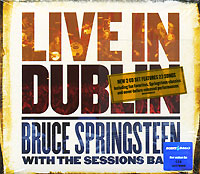 Брюс Спрингстин,The Sessions Band Bruce Springsteen With The Sessions Band. Live In Dublin (2 CD) bruce springsteen live in dublin blu ray