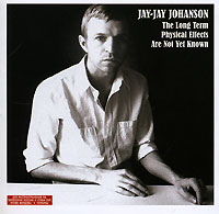 цена на Джей-Джей Йохансон Jay-Jay Johanson. The Long Term Physical Effects Are Not Yet Known