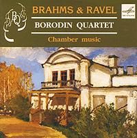 Государственный квартет имени Бородина Borodin Quartet. Brahms & Ravel. Chamber Music (Брамс. Равель)
