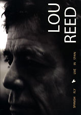 Lou Reed: Spanish Fly. Live in Spain лу рид lou reed live in concert