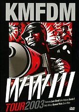 KMFDM: WWIII Tour 2003 kmfdm kmfdm rocks milestones reloaded