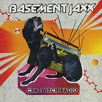Basement Jaxx. Crazy Itch Radio