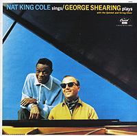 Нэт Кинг Коул,Джордж Ширинг,The George Shearing Quintet Nat King Cole, George Shearing. Cole Sings / Shearing Plays nat king cole nat king cole at the sands