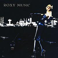 """Roxy Music"" Roxy Music. For Your Pleasure"