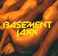 Basement Jaxx. Remedy