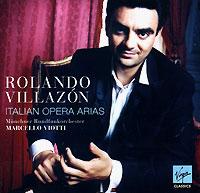 Rolando Villazon. Italian Opera Arias