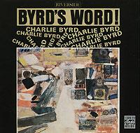 Чарли Берд,Бертелл Кнокс,Бак Хилл,Гинни Берд,Эдди Пифи Charlie Byrd. Byrd's Word!