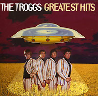 The Troggs The Troggs. Greatest Hits sweet sweet the greatest hits