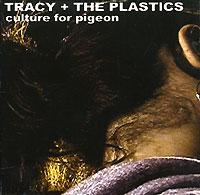 Zakazat.ru: Tracy + Plastics. Culture For Pigeon