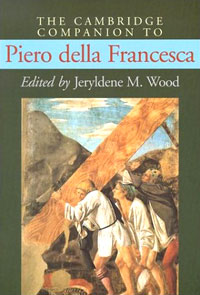 The Cambridge Companion to Piero della Francesca piero della francesca masters of italian art
