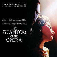 The Phantom Of The Opera. The Original Motion Picture Soundtrack