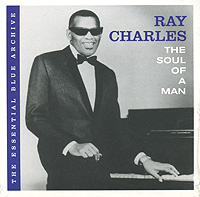 Рэй Чарльз Ray Charles. The Soul Of A Man рэй чарльз ray charles king of cool the genius of ray charles 3 cd