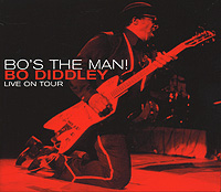 Бо Диддли Bo Diddley. Bo's The Man! Live On Tour