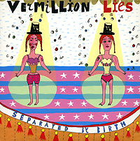 Vermillion Lies Vermillion Lies. Separated By Birth