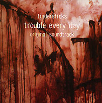 Tindersticks. Trouble Every Day. Original Soundtrack