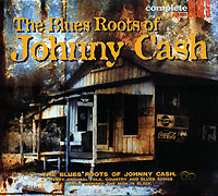 Complete Blues. The Blues Roots Of Johnny Cash виниловые пластинки johnny cash the sound of 180 gram