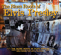 Complete Blues. The Blues Roots Of Elvis Presley