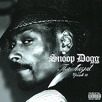 Snoop Dogg. Tha Shiznit Episode III