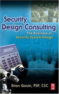 Security Design Consulting: The Business of Security System Design belousov a security features of banknotes and other documents methods of authentication manual денежные билеты бланки ценных бумаг и документов