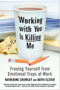Working With You is Killing Me: Freeing Yourself from Emotional Traps at Work футболка для беременных printio мишка me to you