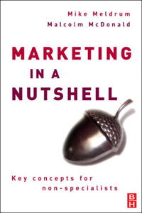 Marketing in a Nutshell: Key concepts for non-specialists mark jeffery data driven marketing the 15 metrics everyone in marketing should know