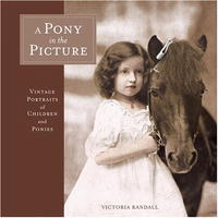 A Pony in the Picture: Vintage Portraits of Children and Ponies a cat a hat and a piece of string