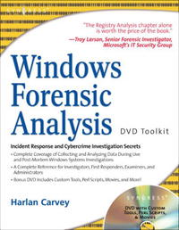 Windows Forensic Analysis Including DVD Toolkit advancing forensic interrogation techniques to combat terrorism