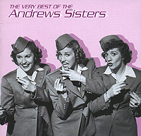 The Andrew's Sisters Andrews Sisters. The Very Best Of the three sisters