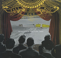 Fall Out Boy. From Under The Cork Tree