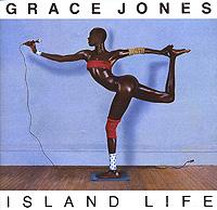 Грейс Джонс Grace Jones. Island Life grace jones grace jones warm leatherette 4 lp