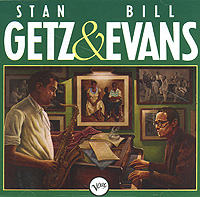 Билл Эванс,Стэн Гетц Bill Evans, Stan Getz. Stan Getz & Bill Evans the bill evans trio bill evans trio explorations