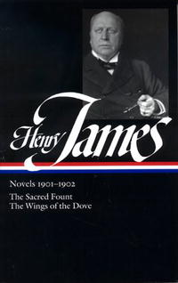 Henry James: Novels 1901-1902: The Sacred Fount / The Wings of the Dove (Library of America) henry james novels 1871 1880
