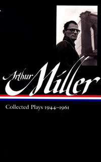 Arthur Miller: Collected Plays 1944-1961 the major plays