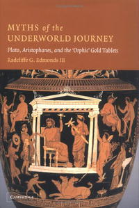 Myths of the Underworld Journey: Plato, Aristophanes, and the