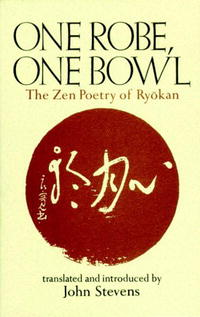 One Robe, One Bowl: The Zen Poetry of Ryokan zen and the art of motorcycle maintenance