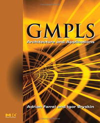 GMPLS: Architecture and Applications (The Morgan Kaufmann Series in Networking) intrusion detection system architecture in wireless sensor network