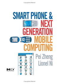 Smart Phone and Next Generation Mobile Computing (Morgan Kaufmann Series in Networking (Paperback)) the interactive computing series outlook 2002 brief