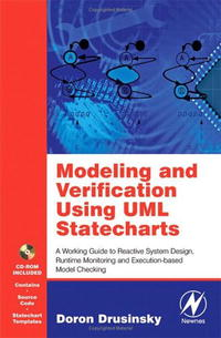 Modeling and Verification Using UML Statecharts: A Working Guide to Reactive System Design, Runtime Monitoring and Execution-based Model Checking радченко максим 1c enterprise 8 a practical developer s guide examples and standard techniques cd