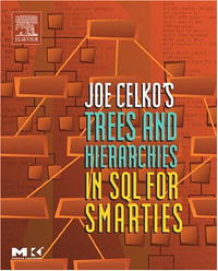 Joe Celko's Trees and Hierarchies in SQL for Smarties, (The Morgan Kaufmann Series in Data Management Systems) (The Morgan Kaufmann Series in Data Management Systems) joe celko s thinking in sets auxiliary temporal and virtual tablesin sql