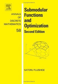 Submodular Functions and Optimization, Volume 58, Second Edition: Second Edition (Annals of Discrete Mathematics) michael hoy mathematics for economics 2e ise