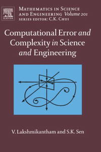 Computational Error and Complexity in Science and Engineering: Computational Error and Complexity (Mathematics in Science and Engineering) rakesh kumar amrit pal singh and sangeeta obrai computational and solution studies of cu ii ions with podands