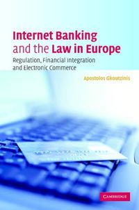 цена на Internet Banking and the Law in Europe: Regulation, Financial Integration and Electronic Commerce