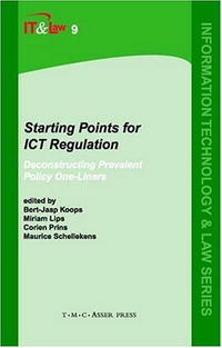 Starting Points for ICT Regulation: Deconstructing Prevalent Policy One-liners (Information Technology and Law) banking regulation and world trade law