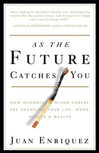 As the Future Catches You: How Genomics & Other Forces Are Changing Your Life, Work, Health & Wealth stutz p michels b the tools 5 life changing techniques to unlock your potential