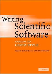 Writing Scientific Software: A Guide to Good Style a practical guide to building high performance computing clusters