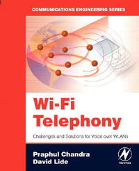 Wi-Fi Telephony: Challenges and Solutions for Voice over WLANs (Communications Engineering Series) traffic engineering and qos optimization of integrated voice