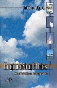 Engineering Ethics: An Industrial perspective the application of global ethics to solve local improprieties