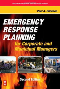 Emergency Response Planning for Corporate and Municipal Managers, Second Edition (Butterworth-Heinemann Homeland Security) erickson beamon