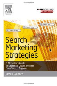 Search Marketing Strategies: A Marketer's Guide to Objective Driven Success from Search Engines bruce clay search engine optimization all in one for dummies